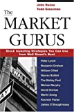 The Market Gurus: Stock Investing Strategies You Can Use From Wall Street's Best (0793145953) by Reese, John