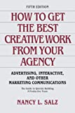 img - for How to Get the Best Creative Work from Your Agency: Advertising, Interactive, and Other Marketing Communications book / textbook / text book