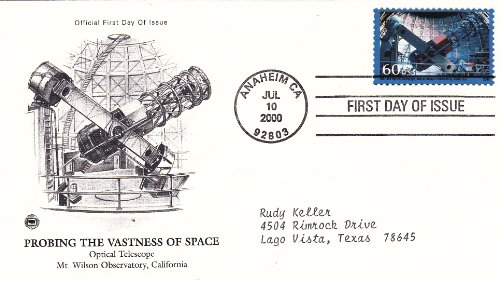 2000 U.S. 60C Stamp Probing The Vastness Of Space - Optical Telescope Mt. Wilson Observatory California, On First Day Cover Postmarked Anaheim Ca Jul 10, 2000