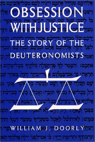 Obsession With Justice: The Story of the Deuteronomists, WILLIAM J. DOORLY