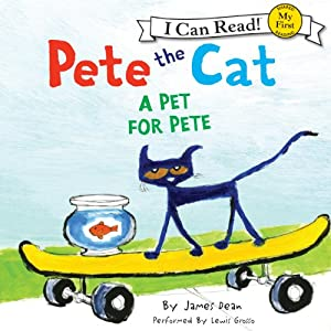 Pete the Cat: A Pet for Pete Audiobook