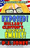 Exposed! Hillary Clintons Secret Emails!
