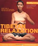 Tibetan Relaxation: The Illustrated Guide to Kum Nye Massage and Movement - a Yoga from the Tibetan Tradition (Healthy Living)