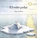 El osito polar (Spanish Edition) (0735810923) by Hans de Beer