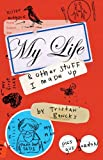 img - for My Life & Other Stuff I Made Up (My Life and Other Stuff...) book / textbook / text book