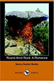 img - for Round Anvil Rock: A Romance (Dodo Press) book / textbook / text book