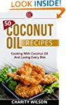 COCONUT OIL: 50 Coconut Oil Recipes:...