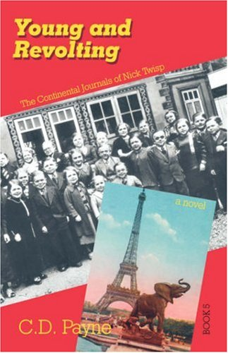Young and Revolting: The Continental Journals of Nick Twisp (Book V: Youth of France)