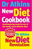 Dr Atkins New Diet Cookbook: Mouthwatering Meals For One Of The World's Most Effective Diets