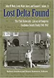 img - for Lost Delta Found: Rediscovering the Fisk University-Library of Congress Coahoma County Study, 1941-1942 book / textbook / text book