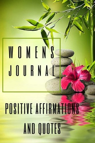 Women's Journal: Positive Affirmations and Quotes (Positive Affirmations For Women compare prices)