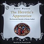The Heretic's Apprentice: The Sixteenth Chronicle of Brother Cadfael | Ellis Peters