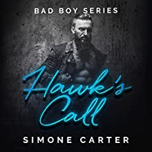 Hawk's Call: Bad Boy Series, Book 1 Audiobook by Simone Carter Narrated by Lissa Blackwell