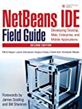 img - for NetBeans? IDE Field Guide: Developing Desktop, Web, Enterprise, and Mobile Applications (2nd Edition) by Patrick Keegan (2006-05-19) book / textbook / text book