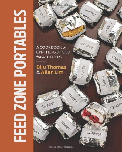Feed Zone Portables: A Cookbook of On-the-Go Food for Athletes (The Feed Zone) by Biju K. Thomas, Allen Lim
