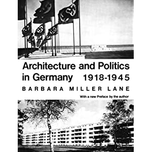 Architecture and Politics in Germany, 1918-1945 (Revised Edition)