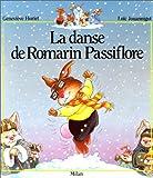 echange, troc Geneviève Huriet, Loïc Jouannigot - La Danse de Romarin Passiflore