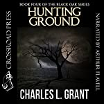 Black Oak 4: Hunting Ground | Charles L. Grant