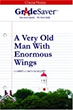 GradeSaver(tm) ClassicNotes A Very Old Man With Enormous Wings