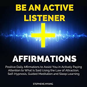 Be an Active Listener Affirmations Speech