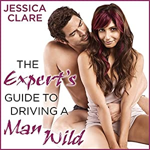 The Expert's Guide to Driving a Man Wild Audiobook