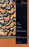 The Owl Question: Poems (May Swenson Poetry Award Series)