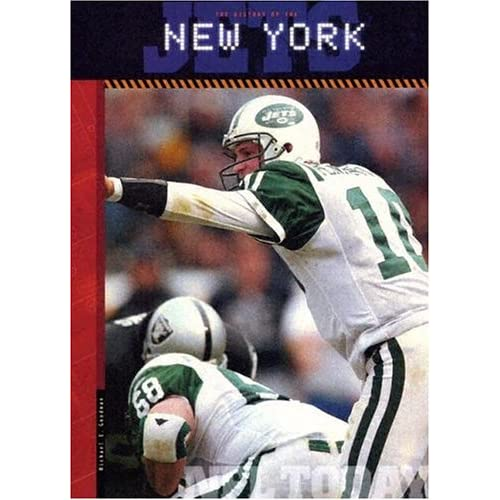 The History of New York Jets: NFL Today (NFL Today (Creative Education Hardcover)) Michael E Goodman