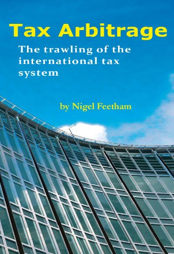 Tax Arbitrage: The Trawling of the International Tax System