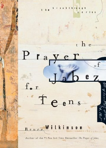 Prayer of Jabez for Teens, BRUCE WILKINSON