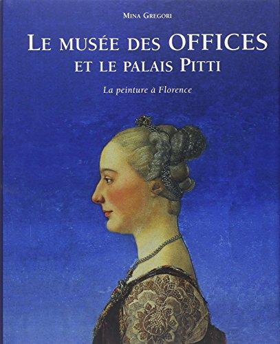 Le musée des Offices et le palais Pitti : La peinture à Florence  (Ancien prix éditeur : 120 euros)