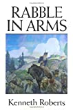 Rabble in Arms (0892723866) by Kenneth Roberts