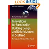 Innovations for Sustainable Building Design and Refurbishment in Scotland: The Outputs of CIC Start Online Project...
