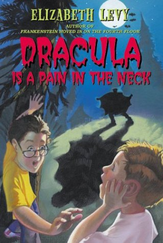 Dracula Is a Pain in the Neck, ELIZABETH LEVY, MORDICAI GERSTEIN
