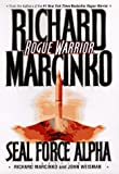 Rogue Warrior: Seal Force Alpha- From Vietnam's Phoenix Program to Central America's Drug Wars (0671000675) by Marcinko, Richard