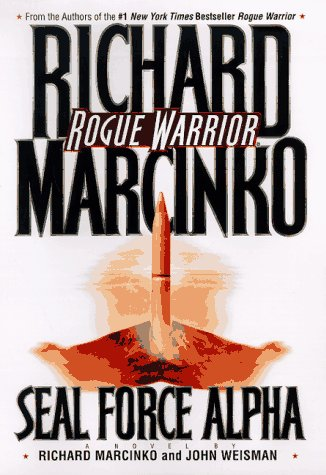 Image for Seal Force Alpha: From Vietnam's Phoenix Program to Central America's Drug Wars (Rogue Warriors Series)