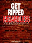 Get Ripped Regardless: Escape the Gym...