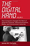 The Digital Hand: Volume II: How Computers Changed the Work of American Financial, Telecommunications, Media, and Entertainment Industries