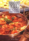 Carolyn Humphries The Classic 1000 Indian Recipes