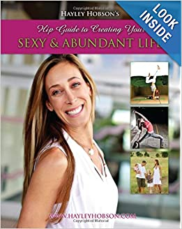 Downloads Hayley Hobson's Hip Guide to Creating Your Sexy & Abundant Life