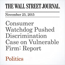 Consumer Watchdog Pushed Discrimination Case on Vulnerable Firm: Report (       UNABRIDGED) by Yuka Hayashi Narrated by Alexander Quincy