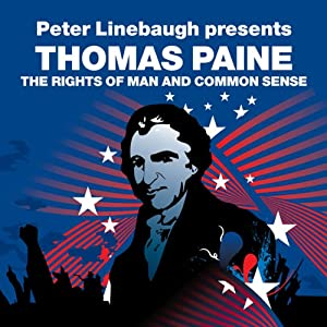 The Rights of Man and Common Sense (Revolutions Series): Peter Linebaugh presents Thomas Paine | [Thomas Paine, Peter Linebaugh]
