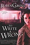 To Write a Wrong: A Justice Seekers Novel