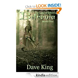 Free Kindle Book: Betrovia (The Land of Betrovia), by Dave King