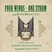 Four Winds-One Storm: The Bone Brick City, Book 1 | Aaron Hollingsworth