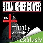 Die Trinity-Anomalie   Sean Chercover