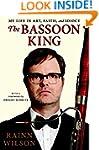 The Bassoon King: My Life in Art, Fai...
