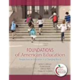 Foundations of American Education: Perspectives on Education in a Changing World (15th Edition) ~ James A. Johnson