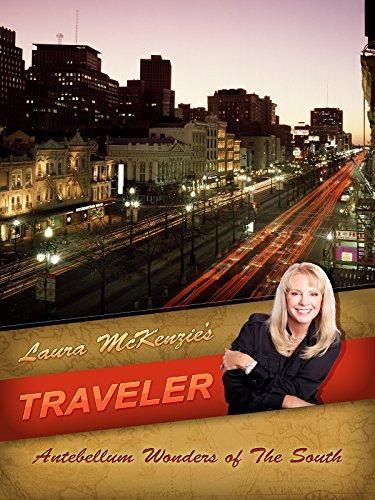 Laura McKenzie's Traveler - Antebellum Wonders of the South