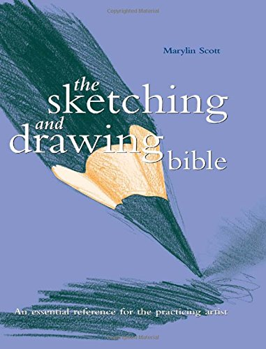 Sketching And Drawing Bible (Artist's Bibles)