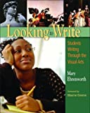 By Mary Ehrenworth - Looking to Write: Children Writing Through the Visual Arts: 1st (first) Edition